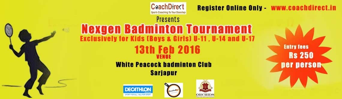 Nexgen Kids badminton Tournament - U11; U14 & U17